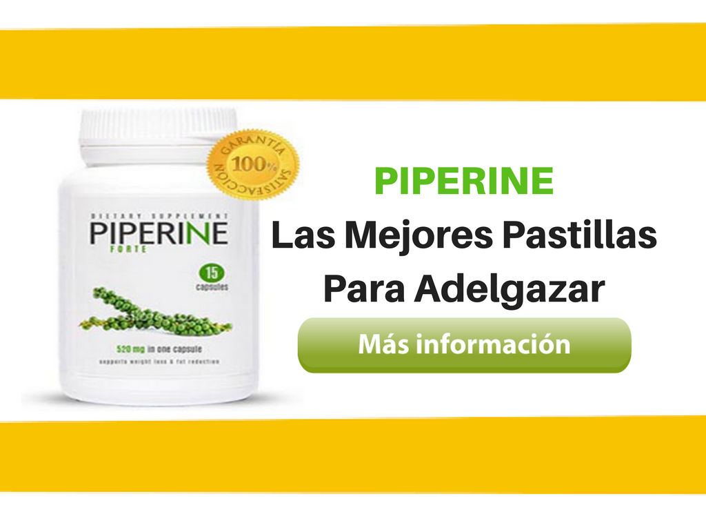 Informacion de pastillas de piperine para adelgazar